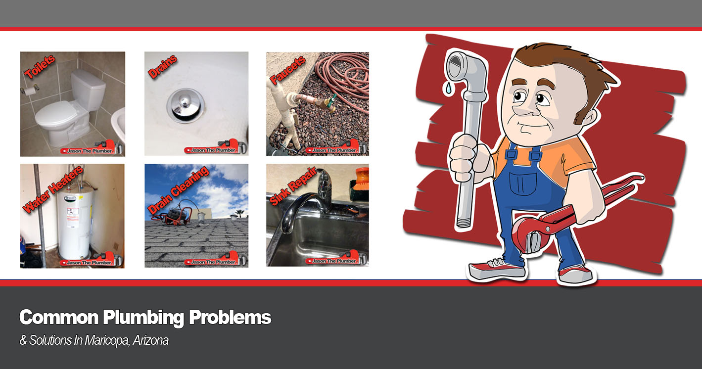 plumbing problems maricopa repair solutions jason the plumber